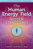 The Human Energy Field: Hidden Structures