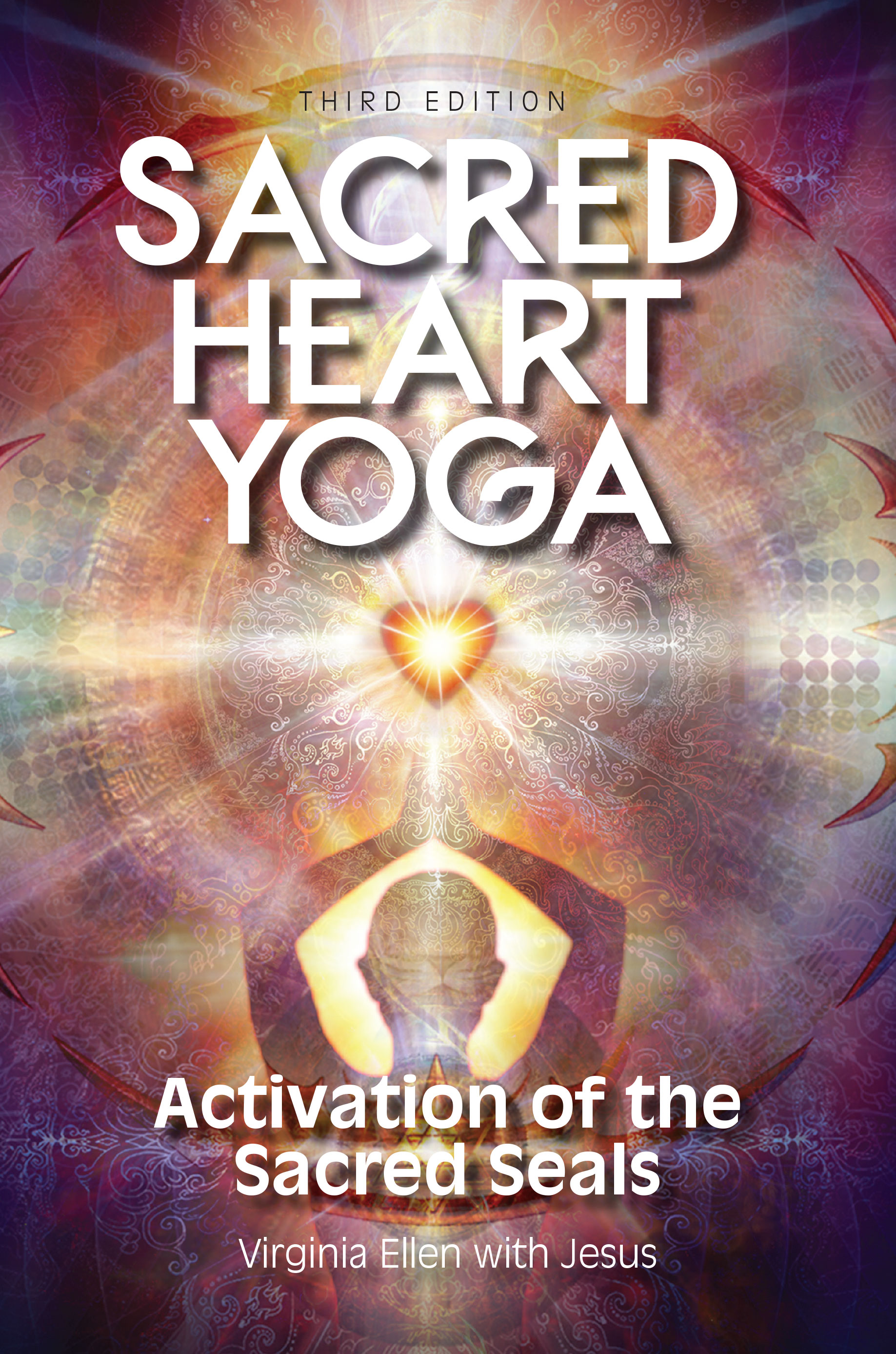 The Sacred Circle Of Water: Sacred Heart Yoga: Activation Of The Sacred Seals