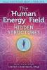The Human Energy Field: Hidden Structures