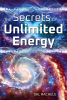 The Secrets of Unlimited Energy