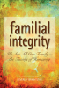 Familial Integrity: We Are All One Family — the Family of Humanity