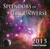 Splendors of the Universe 2015 Calendar